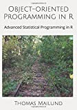 Object-oriented Programming in R (Advanced Statistical Programming in R)