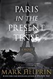 Image of Paris in the Present Tense: A Novel