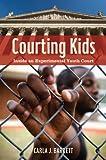 Courting Kids : Inside an Experimental Youth Court, Barrett, Carla J., 081470946X