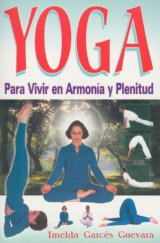 Yoga, para Vivir en Armonia y Salud (Spanish Edition)
