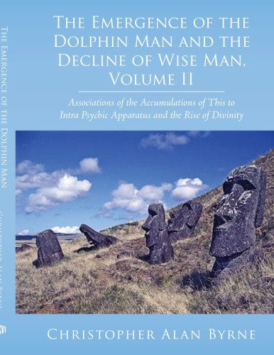 The Emergence of the Dolphin Man and the Decline of Wise Man, Volume II: Associations of the Accumulations of This to In
