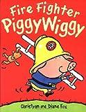Fire Fighter Piggywiggy, Christyan Fox and Diane Fox, 1929766165