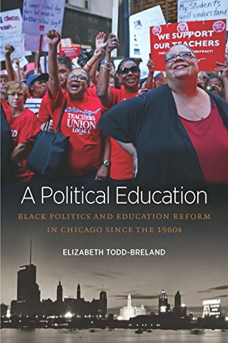 A Political Education: Black Politics and Education Reform in Chicago since the 1960s (Justice, Power, and Politics)