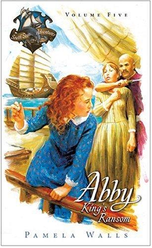 King's Ransom (Abby & the South Seas Adventures)