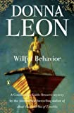 img - for Willful Behavior (Commissario Guido Brunetti Mystery) book / textbook / text book