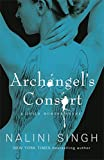 Archangel's Consort: Book 3 (The Guild Hunter Series)