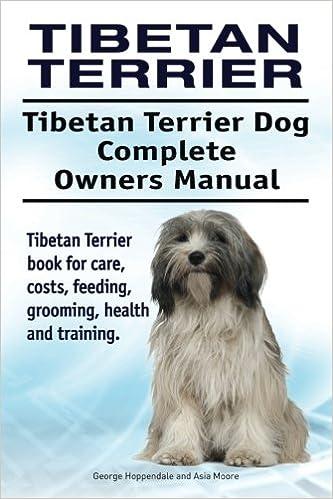 Tibetan Terrier Tibetan Terrier Dog Complete Owners Manual Tibetan