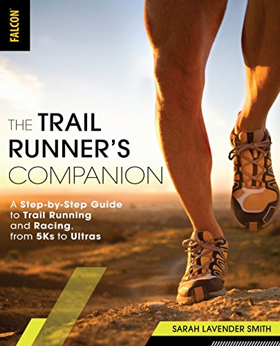 Book Cover: The Trail Runner's Companion: A Step-by-Step Guide to Trail Running and Racing, from 5Ks to Ultras