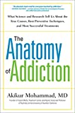 Product review for The Anatomy of Addiction: What Science and Research Tell Us About the True Causes, Best Preventive Techniques, and Most Successful Treatments