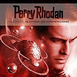 Im Auftrag der Superintelligenz (Perry Rhodan - Plejaden 7)