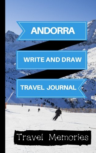 Andorra Write and Draw Travel Journal: Use This Small Travelers Journal for Writing,Drawings and Photos to Create a Lasting Travel Memory Keepsake (A5 ... Travelling Journal,Andorra Travel Book)