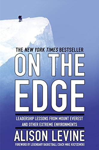 On the Edge: Leadership Lessons from Mount Everest and Other Extreme Environments cover