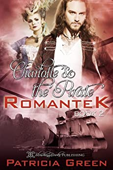Charlotte & the Pirate (Romantek Book 2) by [Green, Patricia]