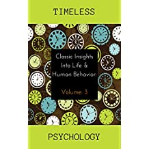 Classic Insights into Life and Human Behavior (Timeless Psychology Book 3)