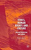 img - for Ethics, Human Rights and Culture: Beyond Relativism and Universalism book / textbook / text book