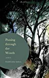 Passing Through the Woods, David Gwilym Anthony, 1780882742