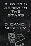 img - for A World Beneath the Stars book / textbook / text book