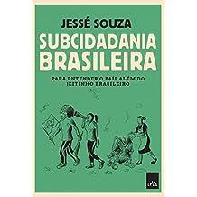 Subcidadania brasileira: Para entender o país além do jeitinho brasileiro