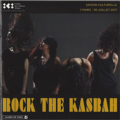 Rock the Kasbah, Saison Culturelle 7 mars - 30 juillet 2017