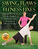Swing Flaws and Fitness Fixes, Katherine Roberts, 1592404561