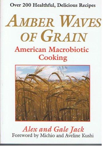 Waves Jack - Amber Waves of Grain: American Macrobiotic Cooking