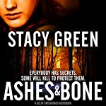 Ashes and Bone (A Southern Mystery): Delta Crossroads, Book 3 | Stacy Green