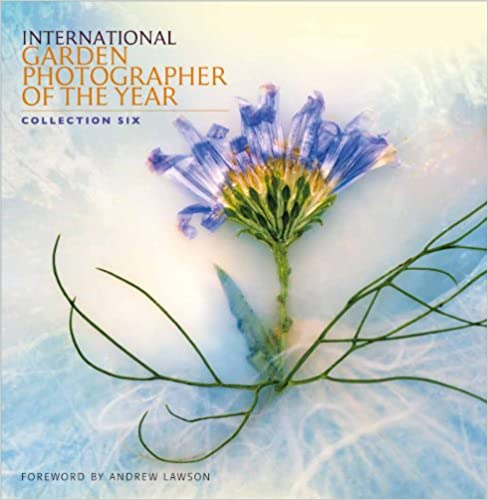 International Garden Photographer of the Year Collection Six