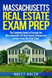 Massachusetts Real Estate Exam Prep: The Complete Guide to Passing the Massachusetts PSI Real Estate Salesperson License Exam the First Time!