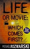 img - for Life or movie: Which comes first? An aspiring screenwriter's discovery of... by Mickael L. Rozwarski (2002-07-01) book / textbook / text book