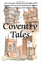 Coventry Tales: Our city, past and present, brought to life by some of Coventry's best-known authors and most exciting up-and-coming writers by Evans, Ann, Warren, Rosalie (2011) Paperback Paperback