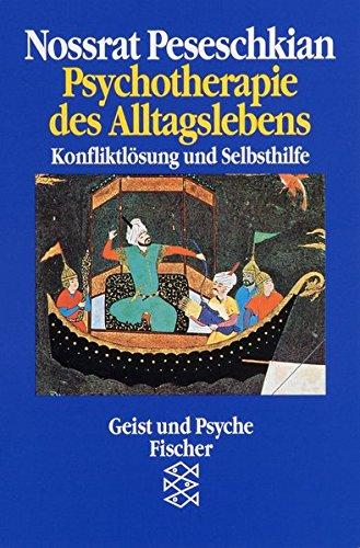 Psychotherapie des Alltagslebens: Konfliktlösung und Selbsthilfe