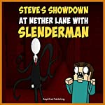 Steve's Showdown at Nether lane with Slenderman: An Adventure Novel for Miners |  Amplified Publishing
