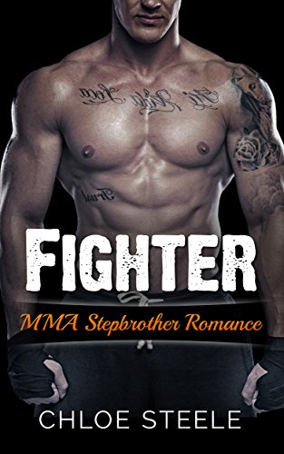 Fighter: MMA Stepbrother Romance (Fighter Series Book (Mma Fighter)