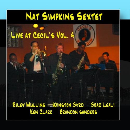 Nat Simpkins Sextet Live at Cecil's Vol. 4 by Bluejay Records