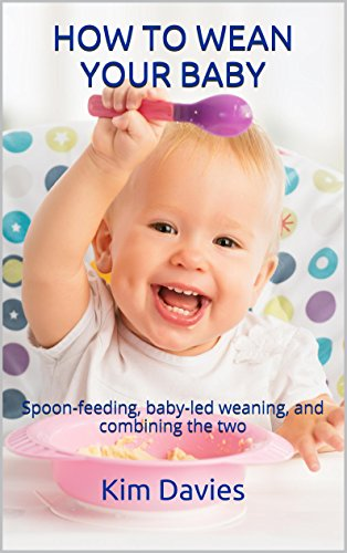 How to wean your baby: Spoon-feeding, baby-led weaning, and combining the two
