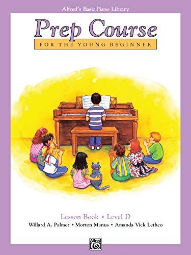 Alfred's Basic Piano Prep Course Lesson Book, Bk D: For the Young Beginner (Alfred's Basic Piano Library) ()