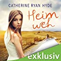 Heimweh Hörbuch von Catherine Ryan Hyde Gesprochen von: Elke Schützhold