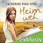 Heimweh   Catherine Ryan Hyde