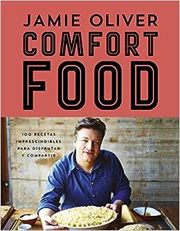 Comfort Food Spanish Edition Jamie Oliver 9788415989943 Amazon