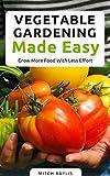 Vegetable Gardening Made Easy