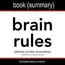 Summary of Brain Rules by John Medina: Neuroscience Book Summaries Audiobook by  FlashBooks Book Summaries Narrated by Dean Bokhari