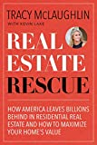 Real Estate Rescue: How America Leaves Billions Behind in Residential Real Estate and How to Maximize Your Home's Value