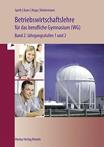 Wirtschaft für das berufliche Gymnasium (WG) Band 2: Jahrgangsstufen 1und 2 - Ausgabe für Baden-Württemberg