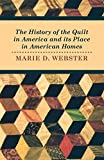 img - for The History of the Quilt in America and Its Place in American Homes book / textbook / text book