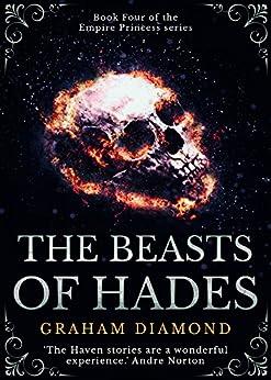 The Beasts of Hades (Empire Princess Book 4) by [Diamond, Graham]