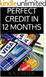 PERFECT CREDIT IN 12 MONTHS: The Ulti...