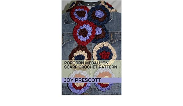 Popcorn Medallion Scarf Crochet Pattern Kindle Edition By Joy