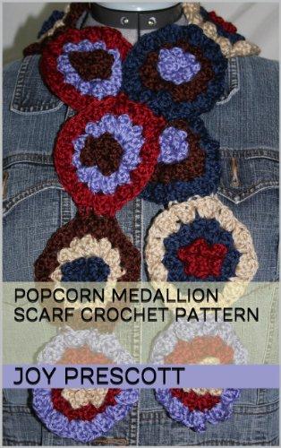 Popcorn Medallion Scarf Crochet Pattern Kindle Edition By Joy