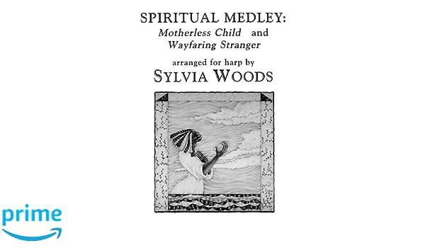 Amazon.com: SPIRITUAL MEDLEY: MOTHERLESS CHILD AND WAYFARING ...