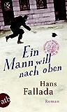 Ein Mann will nach oben: Die Frauen und der Träumer  Roman (German Edition)
